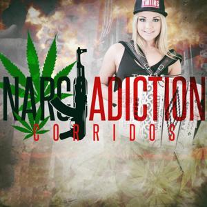 Narco Adiction Corridos