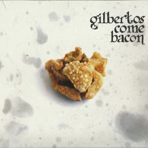 Gilbertos Come Bacon