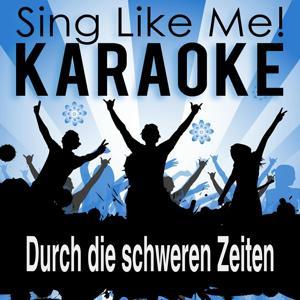 Durch die schweren Zeiten (Karaoke Version)