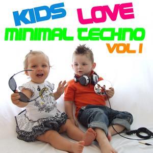 Kids Love Minimal Techno Vol 1