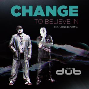 Change to Believe In (feat. Benjiman)