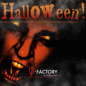 Halloween! Chilling Music and Spooky Sounds for a Haunted House of Horror