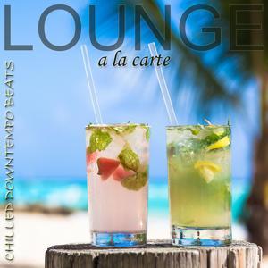 Lounge a La Carte: Chilled Downtempo Beats
