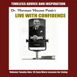 Live with Confidence, Vol. 21: Fifteen Even More Lessons for Living