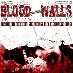 Blood on the Walls: Frightening Sounds of Halloween