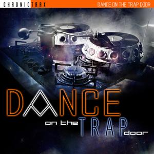 Dance on the Trap Door