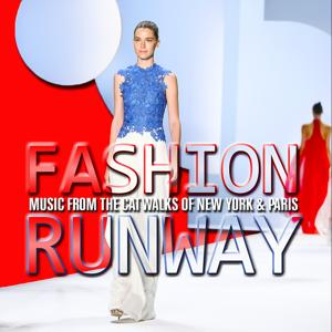 Fashion Runway: Music from the Catwalks of New York & Paris