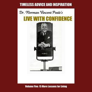 Live with Confidence, Vol. 5: Fifteen More Lessons for Living