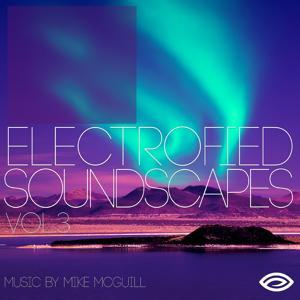 Electrofied Soundscapes, Vol. 3