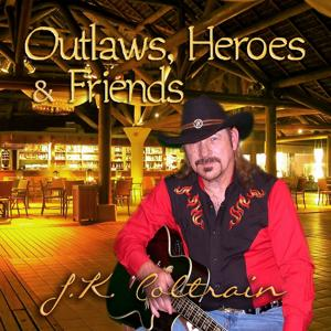 Outlaws, Heroes & Friends
