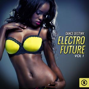 Dance Destiny: Electric Future, Vol. 1