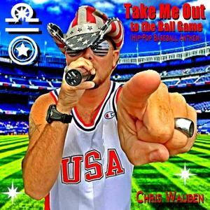 Take Me Out to the Ball Game (Hip-Pop Baseball Anthem) [feat. The American Flag Running Man]