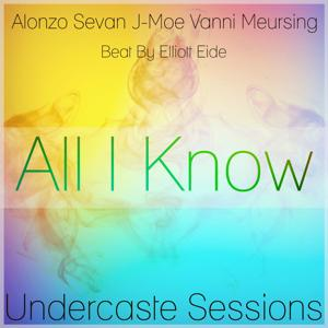 All I Know (feat. Alonzo Sevan, J-Moe & Vanni Meursing)