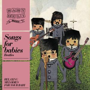 Baby Deli Beatles Songs For Babies