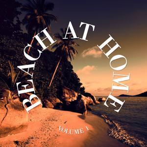 Beach At Home, Vol. 1 (Finest Beach House Tunes)