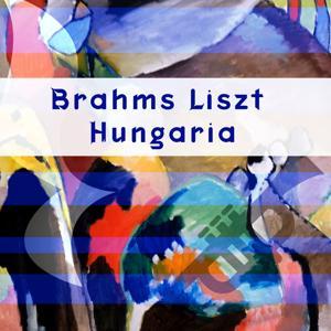 Brahms - Liszt - Hungaria