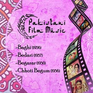 Pakistani Film Music: Baghi (1956), Bedari (1957), Beqarar (1950), Chhoti Begum (1956)
