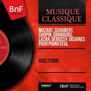 Mozart, Schubert, Chopin, Granados, Lazăr & Debussy: Œuvres pour piano seul (Mono Version)