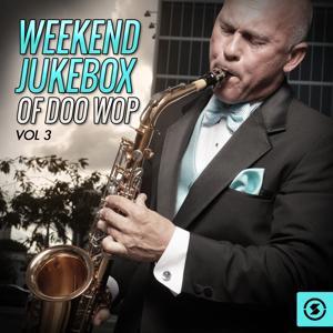 Weekend Jukebox of Doo Wop, Vol. 3