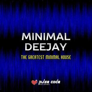 Minimal Deejay (The Greatest Minimal House)
