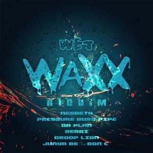 Wet Waxx Riddim
