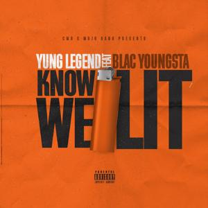 Know We Lit (feat. Blac Youngsta)