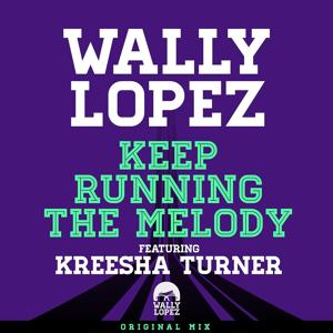 Keep Running The Melody feat. Kreesha Turner [Original Mix]
