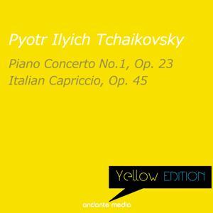 Yellow Edition - Tchaikovsky: Piano Concerto No. 1, Op. 23 & Italian Capriccio, Op. 45