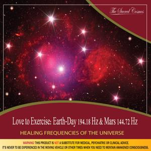 Love to Exercise: (Binaural Beats & Isochronic Tones Earth-Day - 194.18 Hz & Mars - 144.72 Hz)