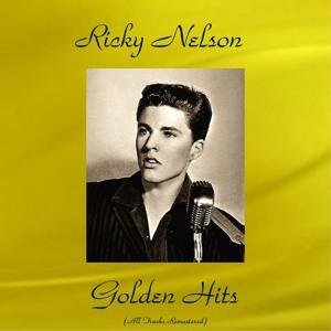Ricky Nelson Golden Hits (All Tracks Remastered)
