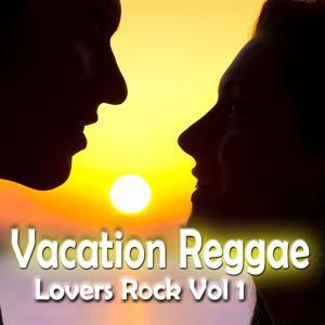 Vacation Reggae Lovers Rock, Vol. 1