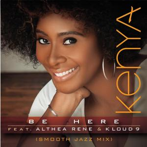 Be Here (Smooth Jazz Mix) [feat. Althea Rene & Kloud 9]