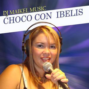 Choco con Ibelis