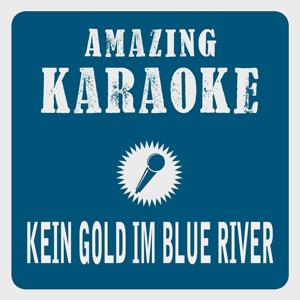 Kein Gold im Blue River (Karaoke Version) (Originally Performed By Ronny)