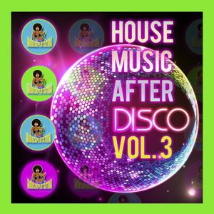 House Music After Disco, Vol. 3