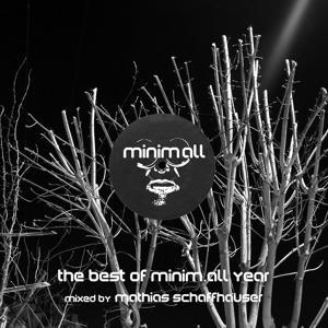 The Best of Minim.All Year (Mixed By Mathias Schaffhäuser)