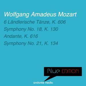 Blue Edition - Mozart: Symphony No. 18, K. 130 & Symphony No. 21, K. 134