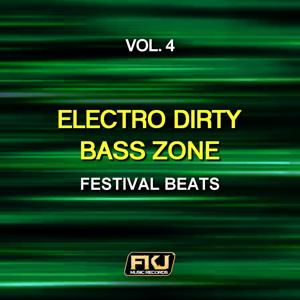 Electro Dirty Bass Zone, Vol. 4 (Festival Beats)