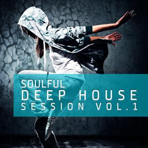 Soulful Deep House Session, Vol.1 (The 40 Very Best Tracks Of  Deep House)