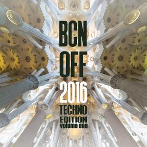 BCN OFF 2016, Vol. 1 - Techno Edition