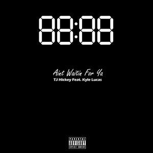Ain't Waitin for Ya (feat. Kyle Lucas)