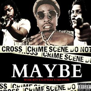 Maybe (feat. G.Stylez & Fbg Duck)
