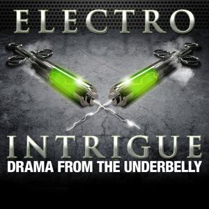 Electro Intrigue: Drama from the Underbelly