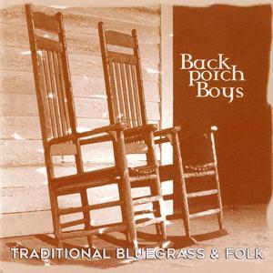 Back Porch Boys: Traditional Bluegrass & Folk