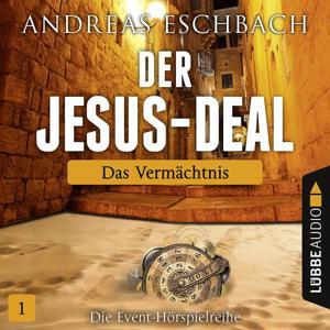 Der Jesus-Deal, Folge 01: Das Vermächtnis (Hörspiel)