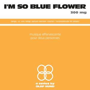 I'm so Blue Flower 300 Mg (Musique effervescente pour deux personnes)