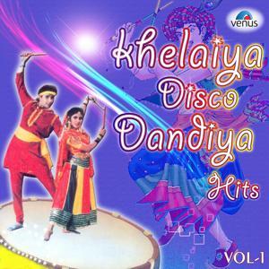 Khelaiya Disco Dandiya Hits, Vol. 1