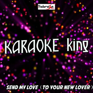 Send My Love (To Your New Lover) (Karaoke Version) (Originally Performed by Adele)