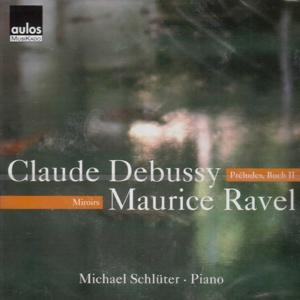Debussy: Préludes, Book II & Ravel: Miroirs