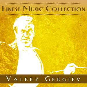 Finest Music Collection: Valery Gergiev
